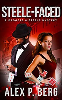 Steele-Faced (Daggers & Steele Book 6) by [Berg, Alex P.]