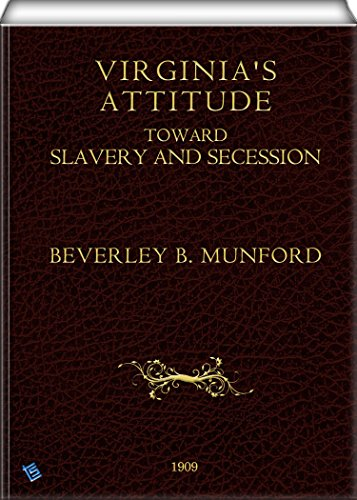 Image result for Virginia's Attitude Toward Slavery and Secession, Beverley B. Mumford