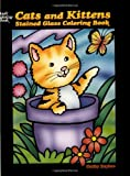 Cats And Kittens Stained Glass Coloring Book (Dover Stained Glass Coloring Book)
