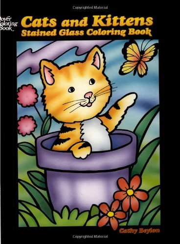 Cats And Kittens Stained Glass Coloring Book Dover Cathy Beylon 9780486444673 Amazon Books