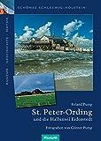 St. Peter-Ording und die Halbinsel Eiderstedt (Schönes Schleswig-Holstein: Kultur - Geschichte - Natur)