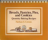 img - for Breads, Pastries, Pies and Cakes: Quantity Baking Recipes by Nathan S. Cotton (1983-04-02) book / textbook / text book