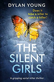 The Silent Girls: A gripping serial killer thriller (Detective Anna Gwynne Crime Series Book 1) by [Young, Dylan]