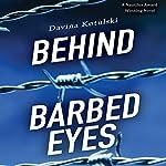 Behind Barbed Eyes | Davina Kotulski