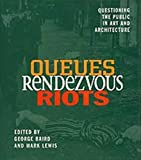 Queues, Rendezvous, Riots, , 0920159729