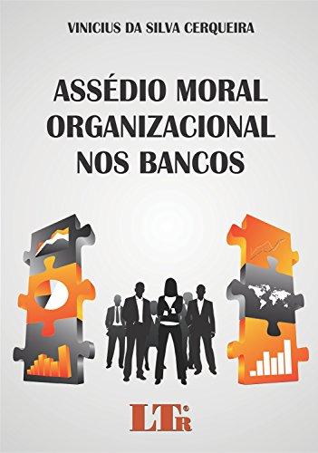 Assédio Moral Organizacional nos Bancos