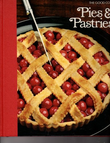 Pies & Pastries (The Good Cook Techniques & Recipes Series)