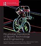 Routledge Handbook of Sports Technology and Engineering (Routledge International Handbooks)