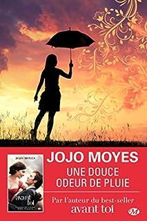 Une douce odeur de pluie, Moyes, Jojo