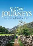 Slow Journeys, Gillian Souter, 174175965X