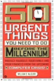 50 Urgent Things You Need to Do Before the Millennium, William D. McGuire, 0446675660