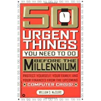 50 Urgent Things You Need to Do Before the Millennium: Protect Yourself, Your Family, and Your Finances from the Upcoming Computer Crisis! (Lynn Sonberg Books)
