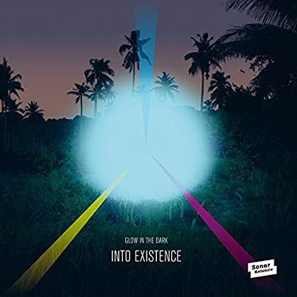 Glow In The Dark - Into Existence