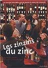 Les Zinzins du Zinc : Guide des meilleurs Bars à Vin de France. par Labadie