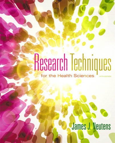 321883446 - Research Techniques for the Health Sciences (5th Edition) (Neutens, Research Techniques for the Health Sciences)