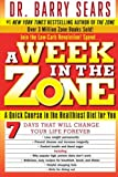 A Week in the Zone: A Quick Course in the Healthiest Diet for You, Barry Sears, Deborah Kotz, 0060741902