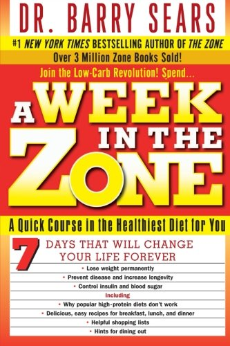 A Week in the Zone: A Quick Course in the Healthiest Diet for (Low Carb Southwest Cookbook)