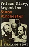 Front cover for the book Prison Diary, Argentina by Simon Winchester