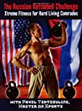 img - for The Russian Kettlebell Challenge: Xtreme Fitness for Hard Living Comrades book / textbook / text book