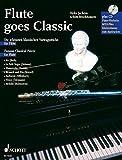 Flute goes Classic: Die schönsten klassischen Vortragsstücke. Flöte; Klavier ad lib.. Ausgabe mit CD.