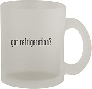 got refrigeration? - 10oz Frosted Coffee Mug Cup, Frosted