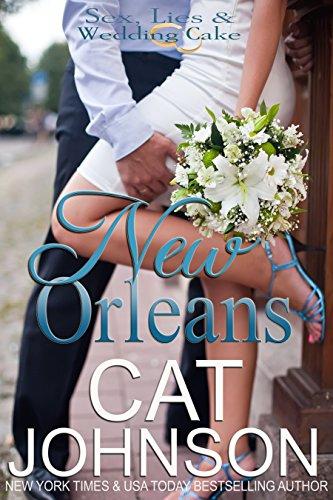 New Orleans: A Mistaken Identity Romance (Sex, Lies & Wedding Cake Book 3)