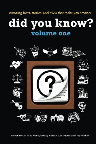 Did You Know?: A collection of the most interesting facts, stories and trivia...ever! (Volume 1) (History Trivia Questions And Answers For Kids)