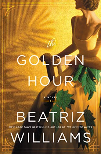 The Golden Hour: A Novel by [Williams, Beatriz]