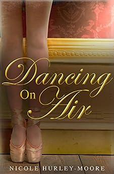 Dancing On Air by [Hurley-Moore, Nicole]