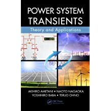 Power System Transients: Theory and Applications by Ametani, Akihiro, Nagaoka, Naoto, Baba, Yoshihiro, Ohno, Teruo (2013) Hardcover