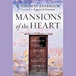 Mansions of the Heart: Exploring the Seven Stages of Spiritual Growth   R. Thomas Ashbrook