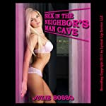 Sex in the Neighbor's Man Cave: An Interracial Sex Erotic Short - Sex With the New Neighbors | Julie Bosso