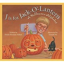 J is for Jack-O'-Lantern: A Halloween Alphabet (Holiday)