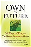 img - for Own the Future: 50 Ways to Win from The Boston Consulting Group book / textbook / text book
