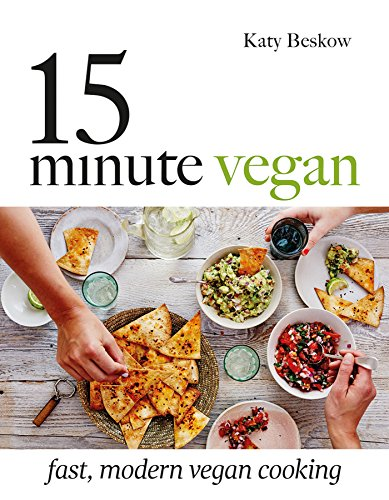 15 Minute Vegan: Fast, Modern Vegan Cooking ()