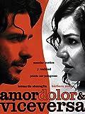 Amor, Dolor & Vice Versa