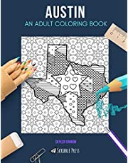 AUSTIN: AN ADULT COLORING BOOK: An Austin Coloring Book For Adults