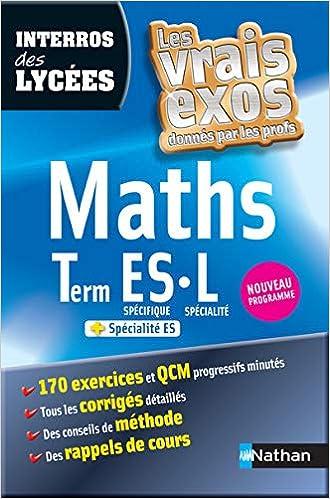 Interros Des Lycees Maths Terminale Es L Interros Du Lycee French Edition Rodrigue Danielle Eynard Daniele Crouzier Anne 9782091883687 Amazon Com Books