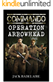 Operation Arrowhead (COMMANDO Book 1)