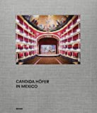 : Candida Höfer in Mexico (German and English Edition)