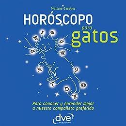 Horóscopo para gatos. Para conocer y entender mejor a nuestro compañero preferido (Spanish Edition