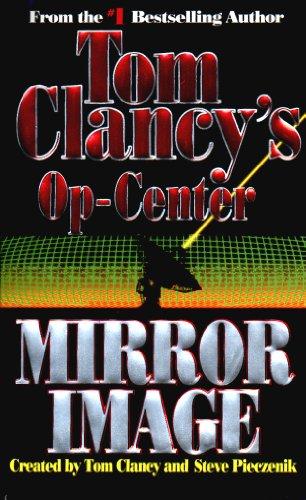 Mirror Image: Op-Center 02 (Tom Clancy's Op-Center Book 2) ()
