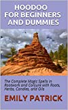 HOODOO FOR BEGINNERS AND DUMMIES: The Complete