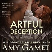 Artful Deception: Love and Danger, Book 3 | Amy Gamet
