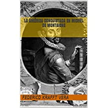La América conquistada en Michel de Montaigne (Spanish Edition)