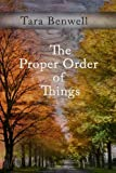 The Proper Order of Things, Tara Benwell, 0986865907