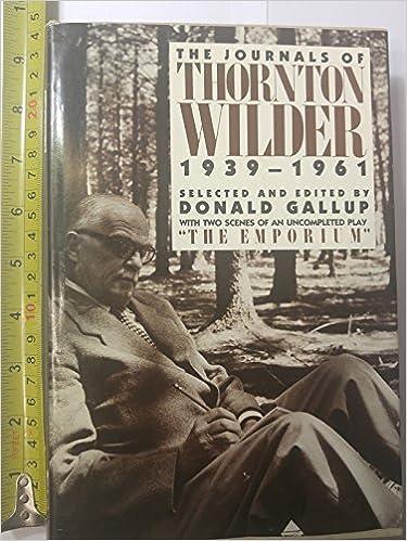 The Journals Of Thornton Wilder 1939 1961 Thornton Wilder Mr