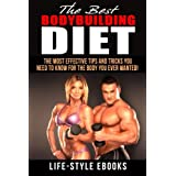 KÖRPERBAU: The Best BODYBUILDING DIET - The Most Effective Tips And Tricks You Need To Know For The Body You Ever Wanted: (bodybuilding, bodybuilding diet, bodyweight train, bodybuilding nutrition)