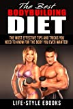 BODYBUILDING: The Best BODYBUILDING DIET - The Most Effective Tips And Tricks You Need To Know For...