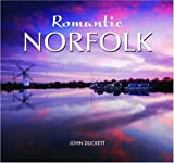 img - for Romantic Norfolk by John Duckett (2008-09-25) book / textbook / text book